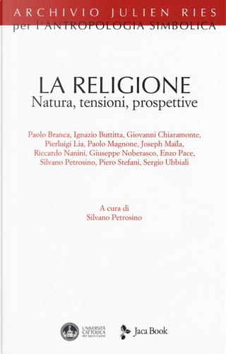 La religione. Natura, tensioni, prospettive