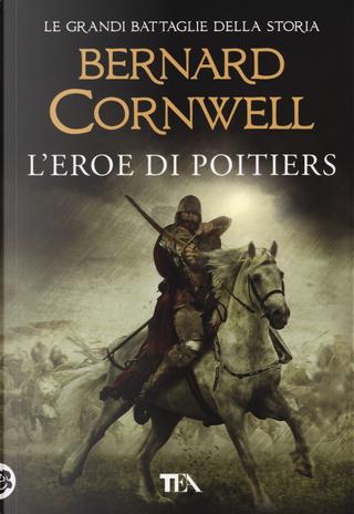L'eroe di Poitiers by Bernard Cornwell