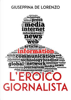L'eroico giornalista by Giuseppina De Lorenzo