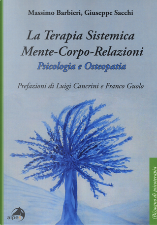 La terapia sistemica mente-corpo-relazioni. Psicologia e osteopatia by Giuseppe Sacchi, Massimo Barbieri