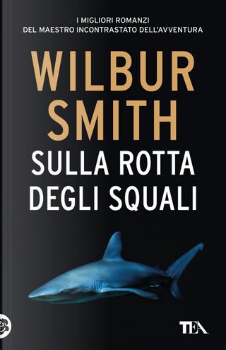 Sulla rotta degli squali by Wilbur Smith