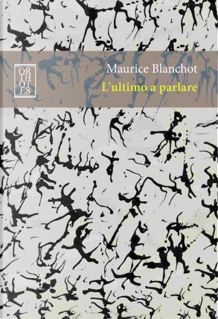 L'ultimo a parlare by Maurice Blanchot
