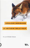 Le abitudini delle volpi. I casi dell'ispettore Erlendur Sveinsson. Vol. 9 by Arnaldur Indriðason