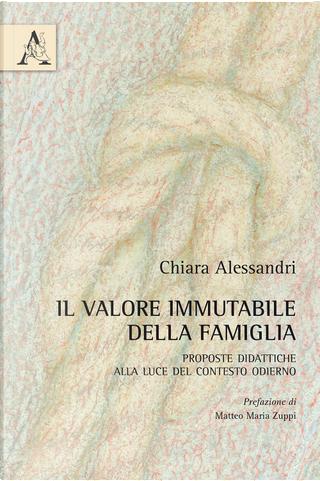 Il valore immutabile della famiglia. Proposte didattiche alla luce del contesto odierno by Chiara Alessandri