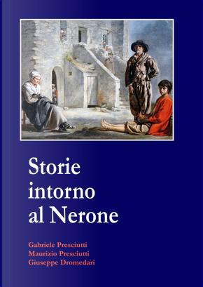 Storie intorno al Nerone by Gabriele Presciutti, Giuseppe Dromedari, Maurizio Presciutti