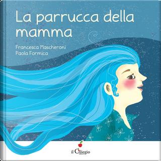 La parrucca della mamma by Francesca Mascheroni