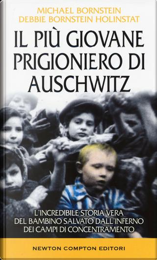 Il più giovane prigioniero di Auschwitz by Debbie Bornstein Holinstat, Michael Bornstein