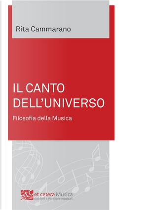 Il canto dell'universo. Filosofia della musica by Rita Cammarano