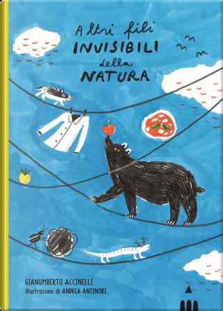 Altri fili invisibili della natura by Gianumberto Accinelli