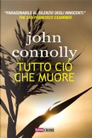 Tutto ciò che muore by John Connolly