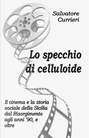 Lo specchio di celluloide by Salvatore Currieri
