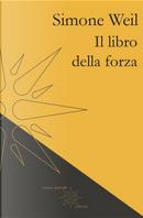 Il libro della forza by Simone Weil