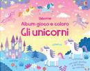 Gli unicorni. Album gioco e coloro by Kirsteen Robson