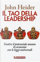 Il tao della leadership. Gestire il potenziale umano in armonia con le leggi universali by John Heider