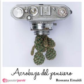 Acrobazie del pensiero by Rossana Emaldi