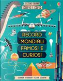Record mondiali famosi e curiosi. Sollevo e scopro by Darran Stobbart, Kasia Serafin
