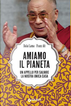 Amiamo il pianeta. Un appello per salvare la nostra unica casa by Franz Alt, Gyatso Tenzin (Dalai Lama)