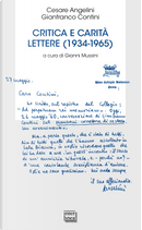 Critica e carità. Lettere (1934-1965) by Cesare Angelini, Gianfranco Contini