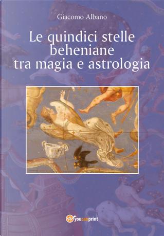 Le quindici stelle beheniane tra magia e astrologia by Giacomo Albano