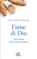 Fame di Dio. L'Eucaristia nella vita quotidiana by Anna Maria Cànopi