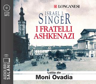 I fratelli Ashkenazi letto da Moni Ovadia. Audiolibro. CD Audio formato MP3 by Israel Joshua Singer