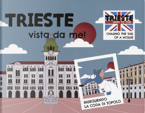 Trieste vista da me! Ediz. italiana e inglese by Elisabetta Damiani