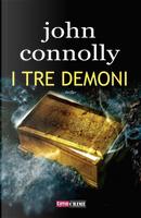 I tre demoni by John Connolly