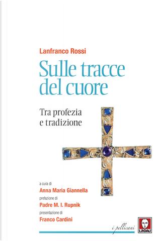 Sulle tracce del cuore. Tra profezia e tradizione by Lanfranco Rossi