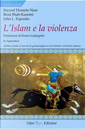 L'Islam e la violenza by Hossein Nasr Seyyed, John L. Esposito, Reza Shah-Kazemi