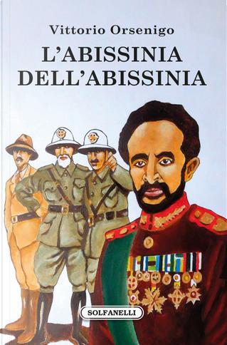 L'Abissinia dell'Abissinia by Vittorio Orsenigo