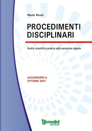 Procedimenti disciplinari. Analisi scientifico-pratica della normativa vigente by Majo