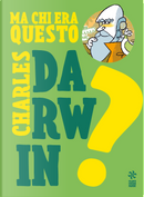 Ma chi era questo Charles Darwin? by Luca Poli