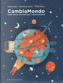CambiaMondo. Cosa fare (e non fare) per il nostro pianeta by Beniamino Sidoti, Sergio Rossi
