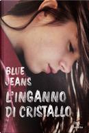 L'inganno di cristallo by Blue Jeans