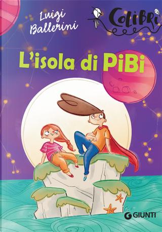L'isola di Pibi by Luigi Ballerini