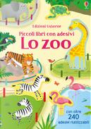 Lo zoo. Piccoli libri con adesivi by Hannah Watson