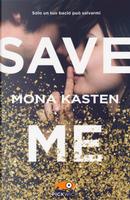 Save me. Ediz. italiana by Mona Kasten