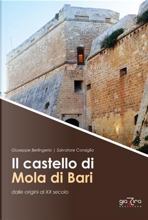 Il castello di Mola di Bari dalle origini al XX secolo by Giuseppe Berlingerio