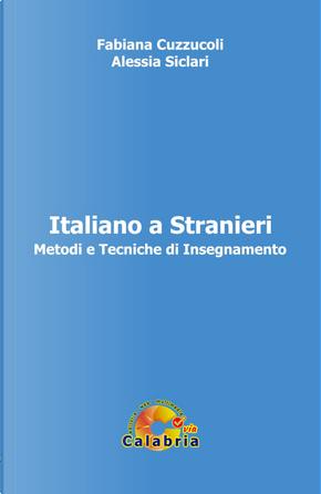 Italiano a stranieri. Metodi e tecniche di insegnamento by Alessia Siclari, Fabiana Cuzzucoli