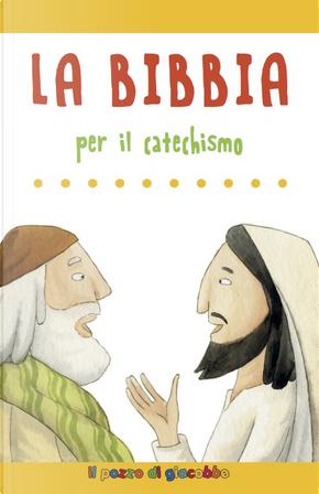 La Bibbia per il catechismo by Silvia Vecchini