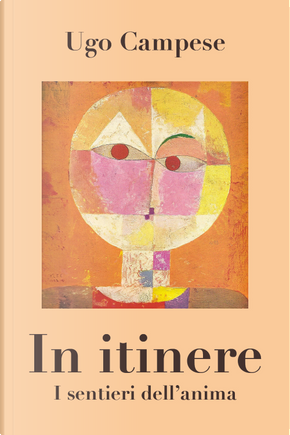 In itinere. I sentieri dell'anima by Ugo Campese
