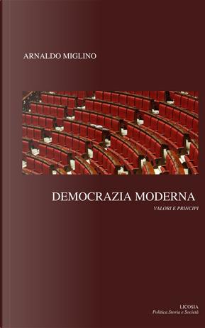 Democrazia moderna. Valori e principi by Arnaldo Miglino