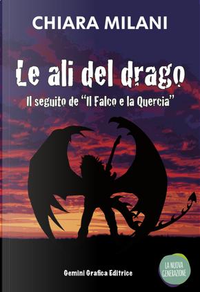 Le ali del drago by Chiara Milani