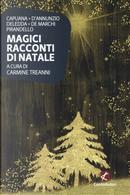 Magici racconti di Natale by Emilio De Marchi, Gabriele D'Annunzio, Grazia Deledda,  Luigi Capuana, Luigi Pirandello
