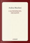 L'autenticità dei santi by Andrea Marchesi