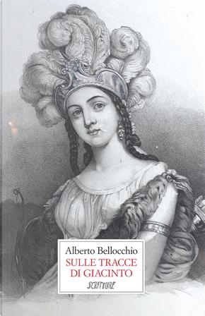 Sulle tracce di Giacinto by Alberto Bellocchio