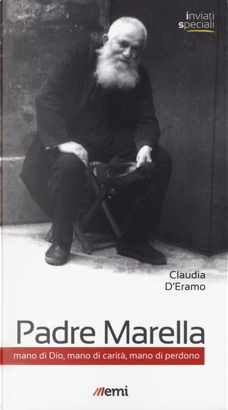 Padre Marella. Mano di Dio, mano di carità, mano di perdono by Claudia D'Eramo