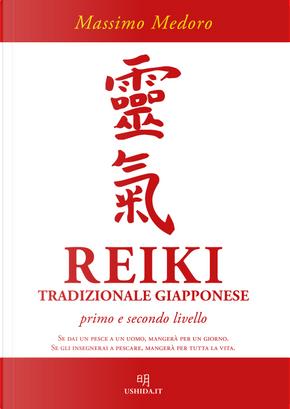 Reiki tradizionale giapponese. Primo e secondo livello by Massimo Medoro