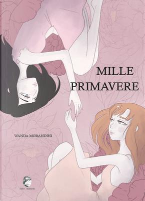 Mille primavere by Wanda Morandini
