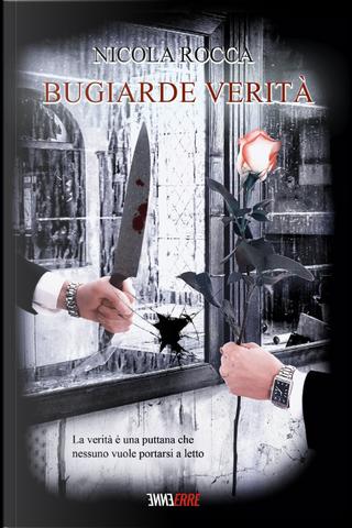 Bugiarde verità by Nicola Rocca